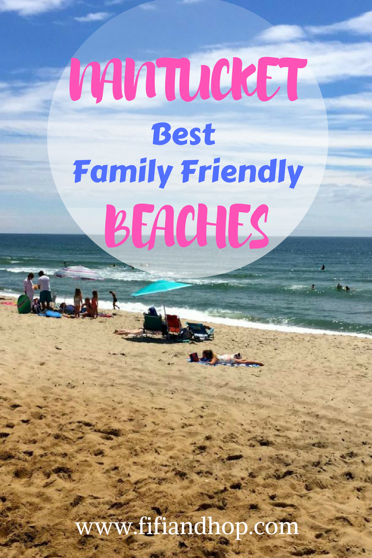 Best family friendly beaches on Nantucket.