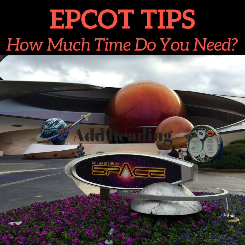 Epcot Tips: How Much Time Do You Need?