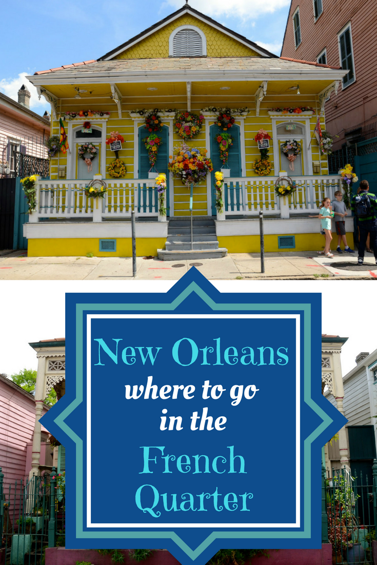 Where to go in the French Quarter in New Orleans