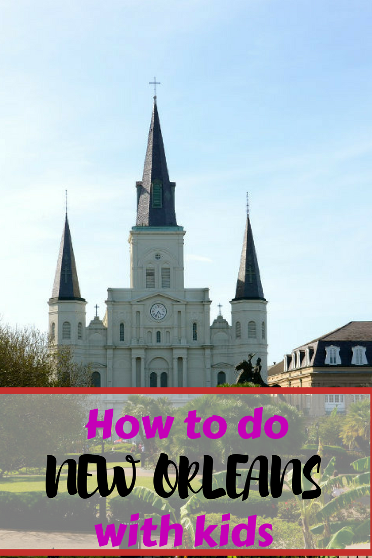 How to do New Orleans with Kids