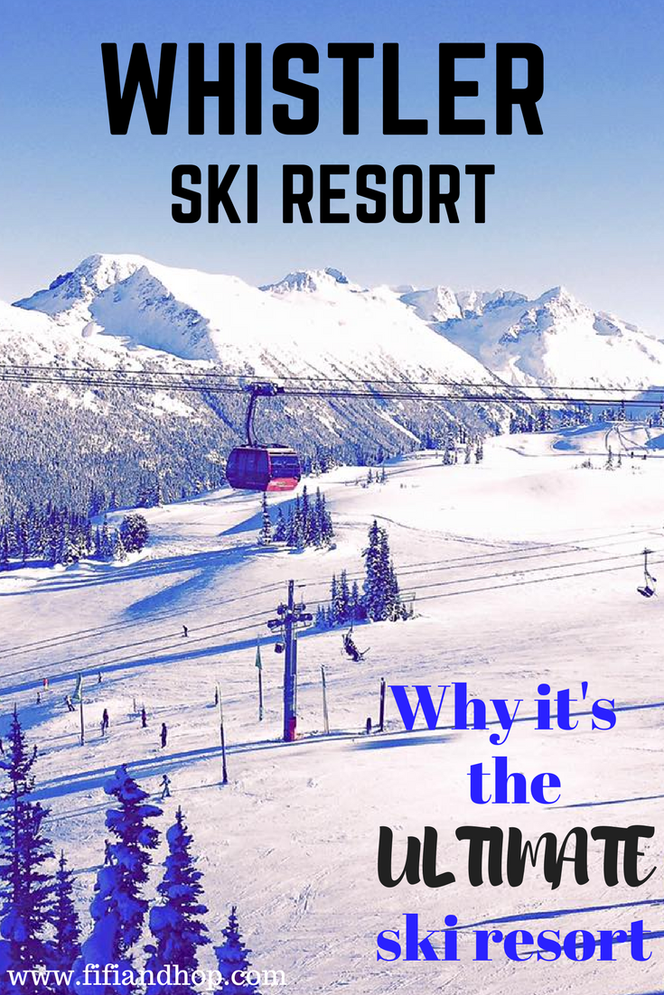 Why Whistler Resort is the ultimate ski vacation.